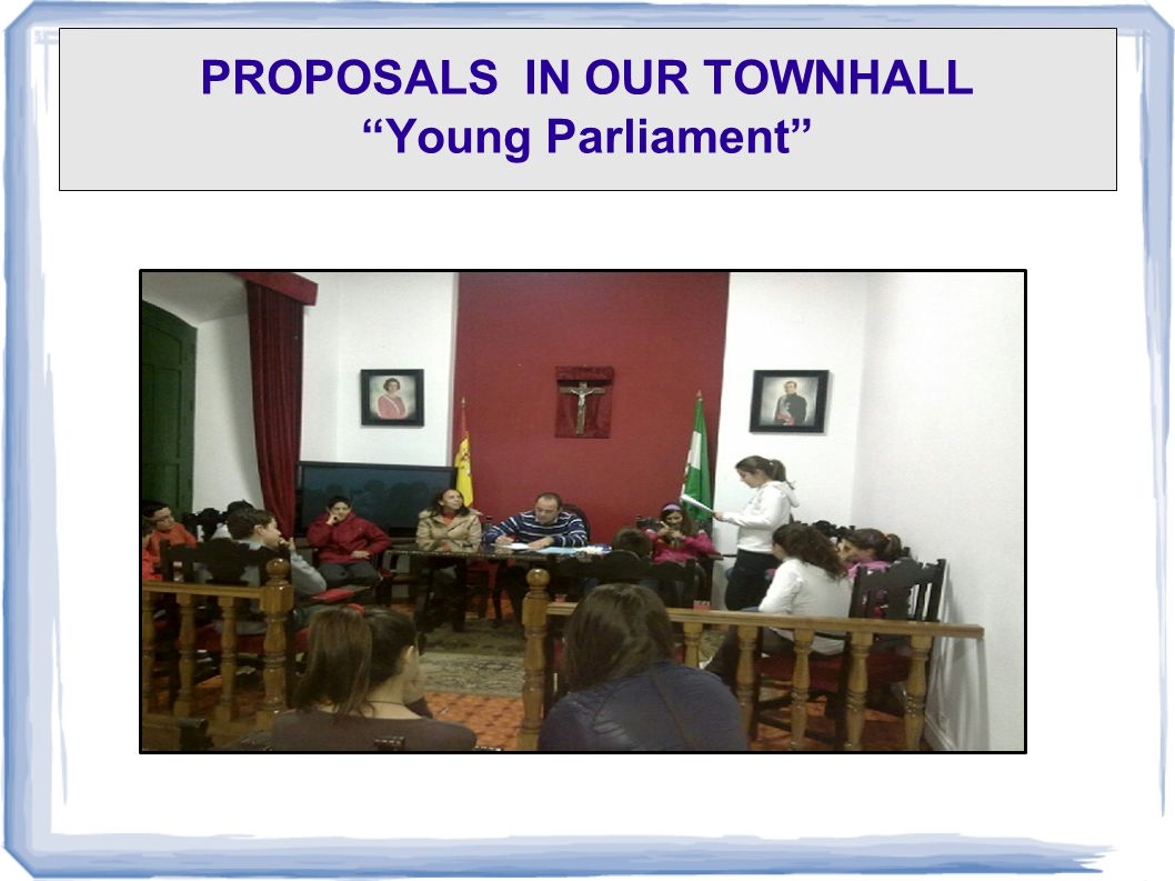 "PROPOSALS IN OUR TOWNHALL ""Young Parliament"""