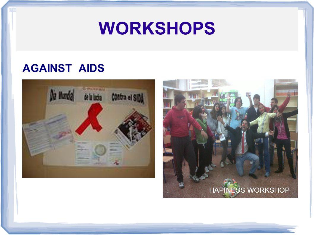 WORKSHOPS AGAINST AIDS HAPINESS WORKSHOP