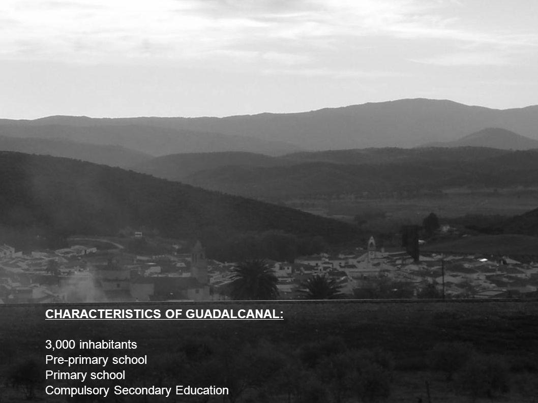CHARACTERISTICS OF GUADALCANAL: 3,000 inhabitants Pre-primary school Primary school Compulsory Secondary Education