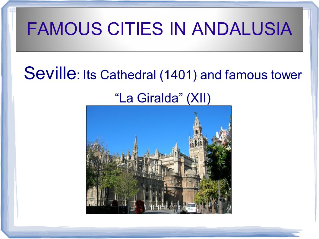 "FAMOUS CITIES IN ANDALUSIA Seville : Its Cathedral (1401) and famous tower ""La Giralda"" (XII)"