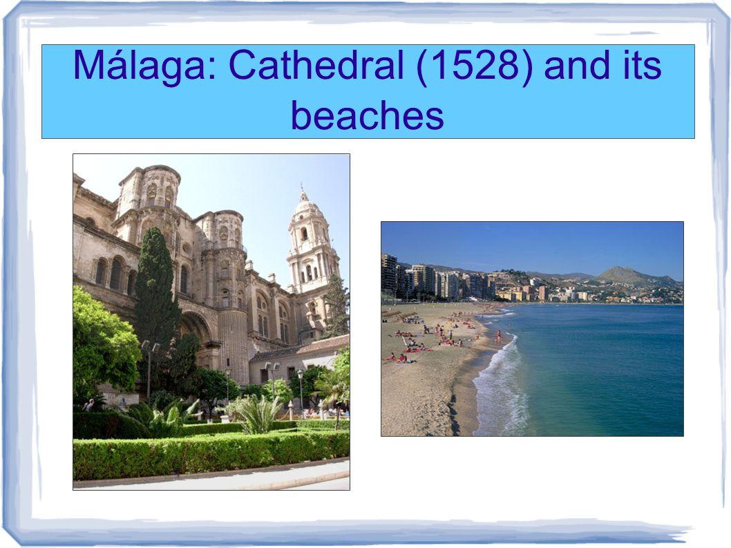 Málaga: Cathedral (1528) and its beaches