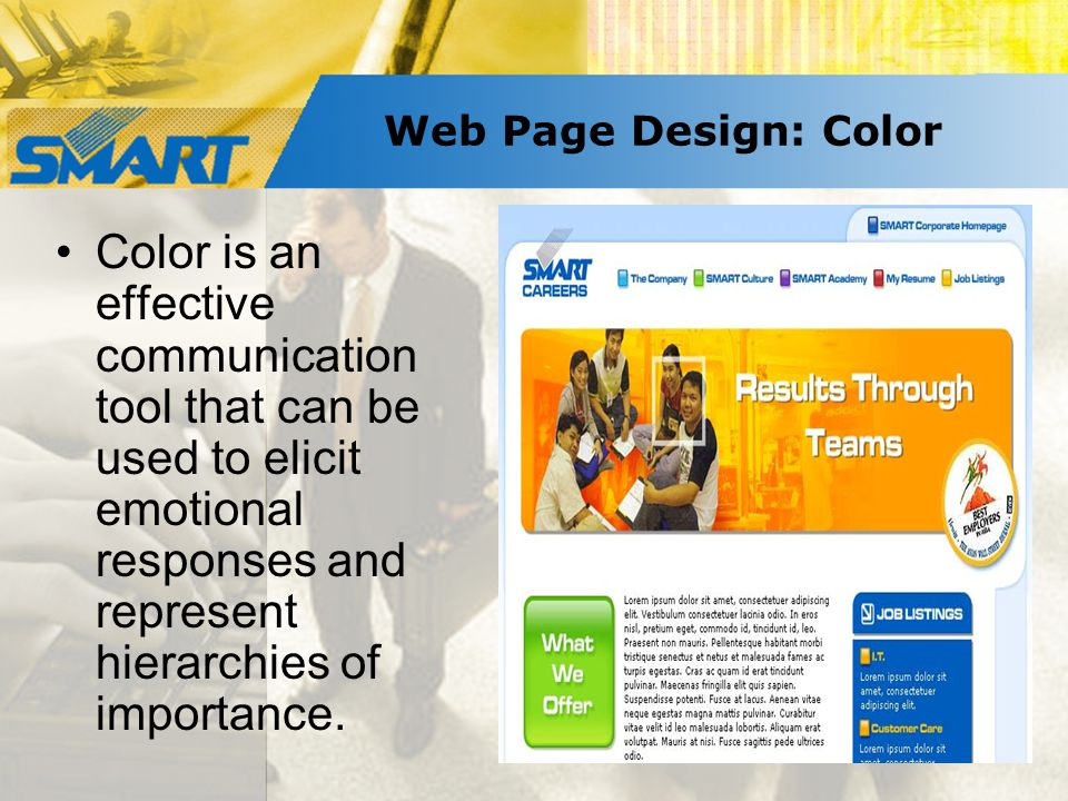 Web Page Design: Color Color is an effective communication tool that can be used to elicit emotional responses and represent hierarchies of importance.