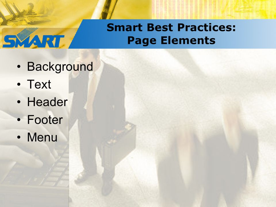 Smart Best Practices: Page Elements Background Text Header Footer Menu