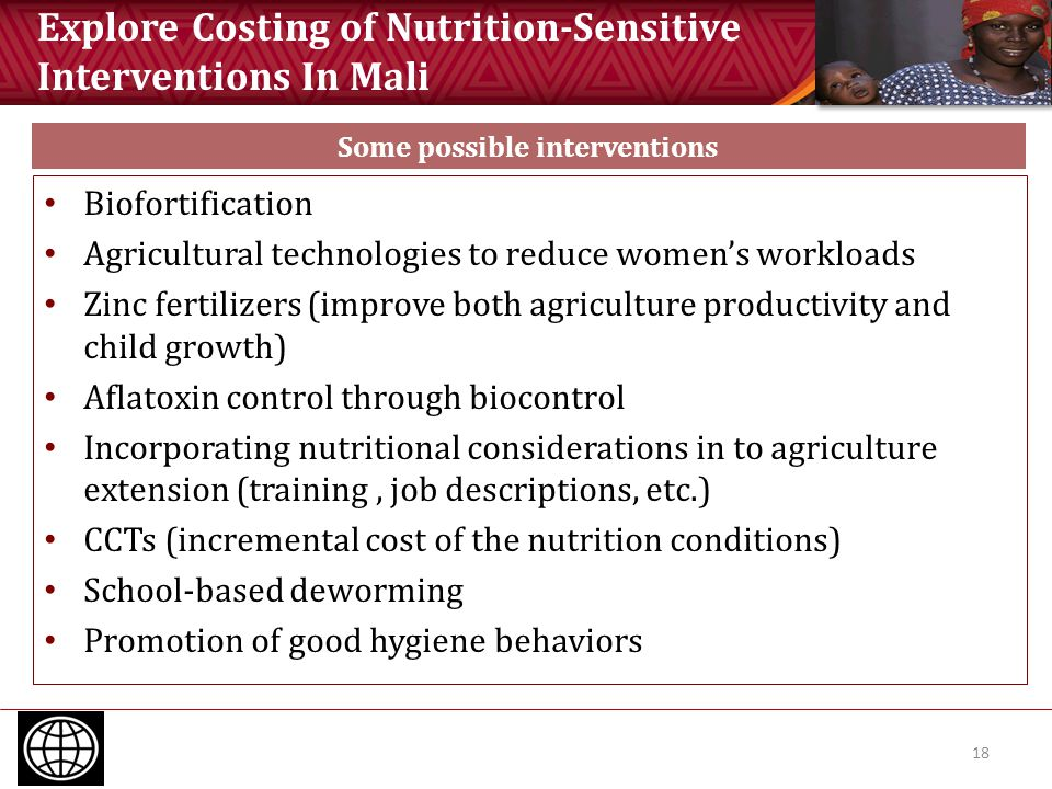 Explore Costing of Nutrition-Sensitive Interventions In Mali 18 Biofortification Agricultural technologies to reduce women's workloads Zinc fertilizer
