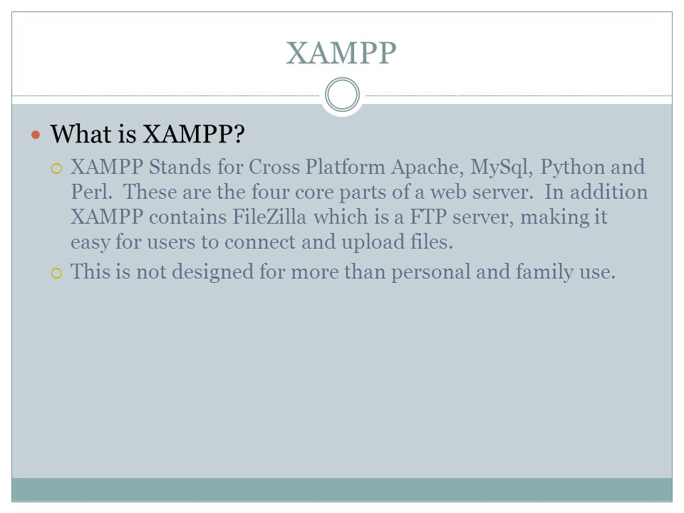 XAMPP What is XAMPP?  XAMPP Stands for Cross Platform Apache, MySql, Python and Perl. These are the four core parts of a web server. In addition XAMP