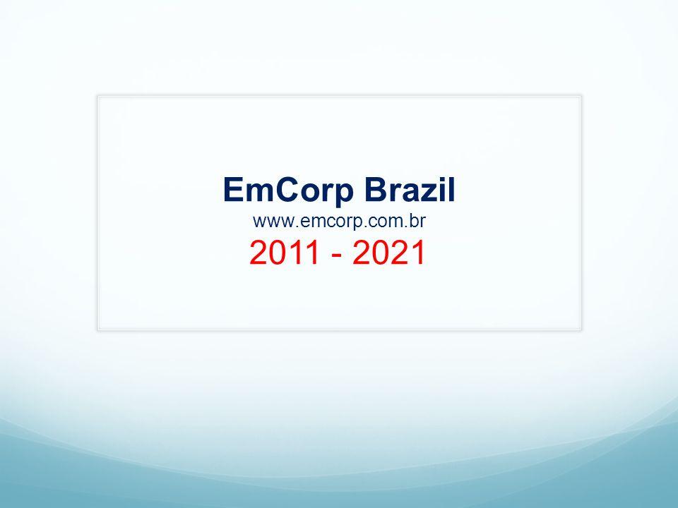EmCorp Brazil www.emcorp.com.br 2011 - 2021