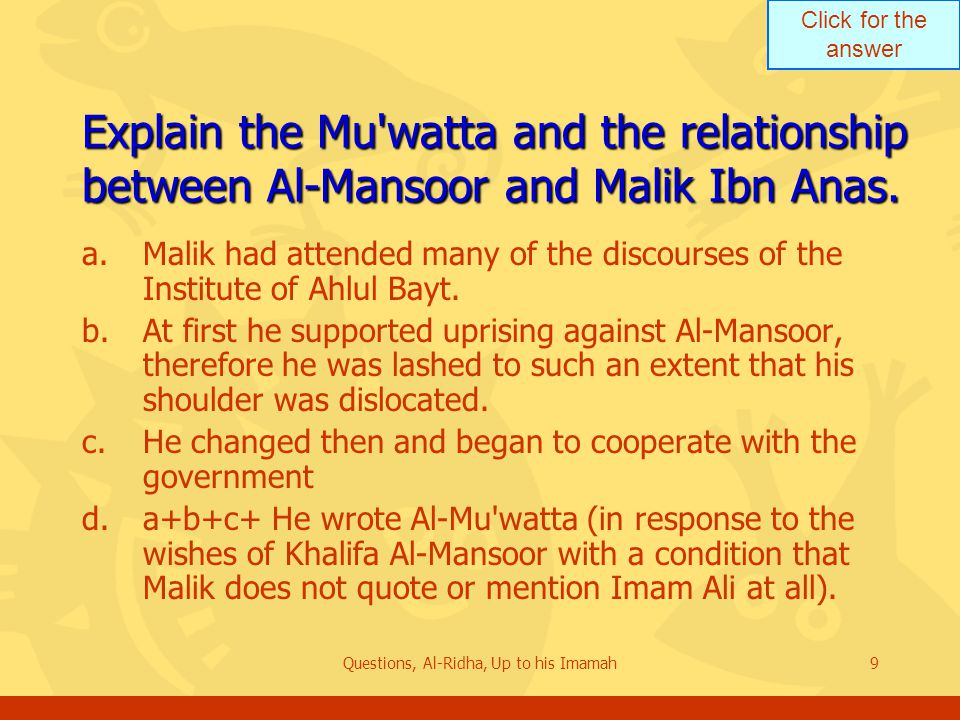 Click for the answer Questions, Al-Ridha, Up to his Imamah20 What were the general conditions in Baghdad at the time.