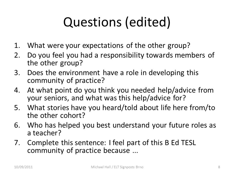 Outcomes Conversations become discussions Stories become relevant as a way of learning from others' experience Blogs become genuine sharing of ideas and information and help to build the CoP Better learning.