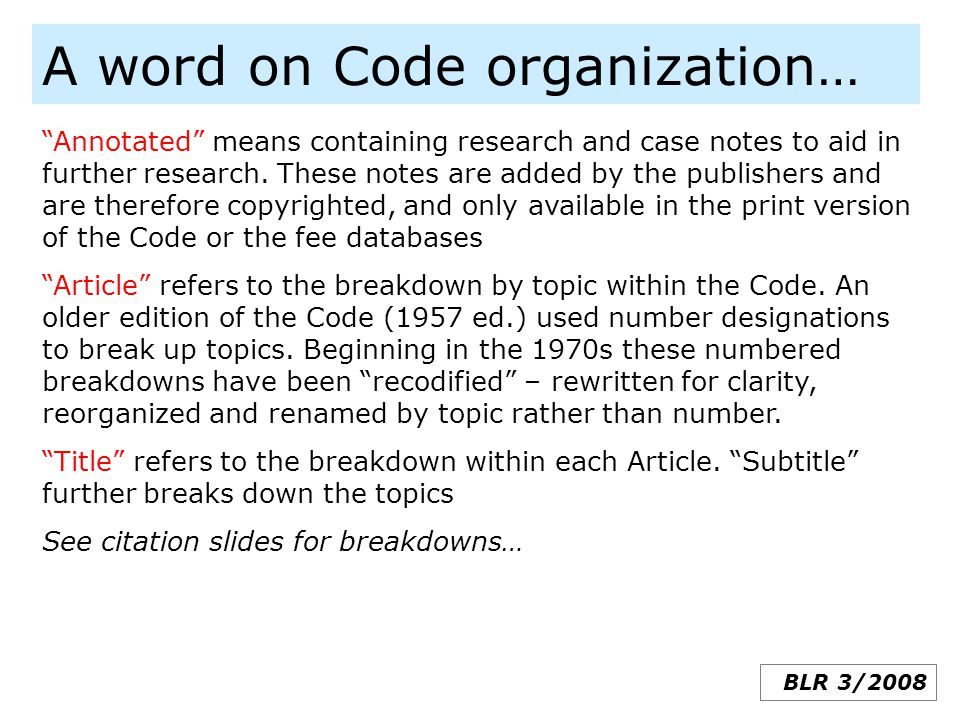 "A word on Code organization… ""Annotated"" means containing research and case notes to aid in further research. These notes are added by the publishers"