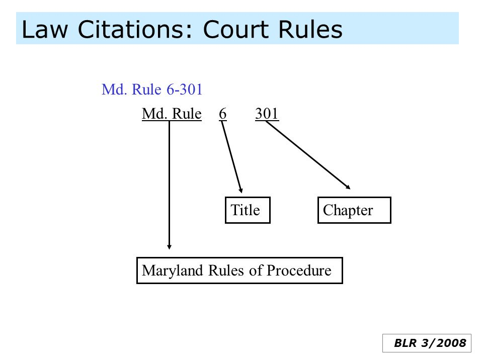 Law Citations: Court Rules BLR 3/2008 Md. Rule 6 301 Maryland Rules of Procedure TitleChapter Md. Rule 6-301
