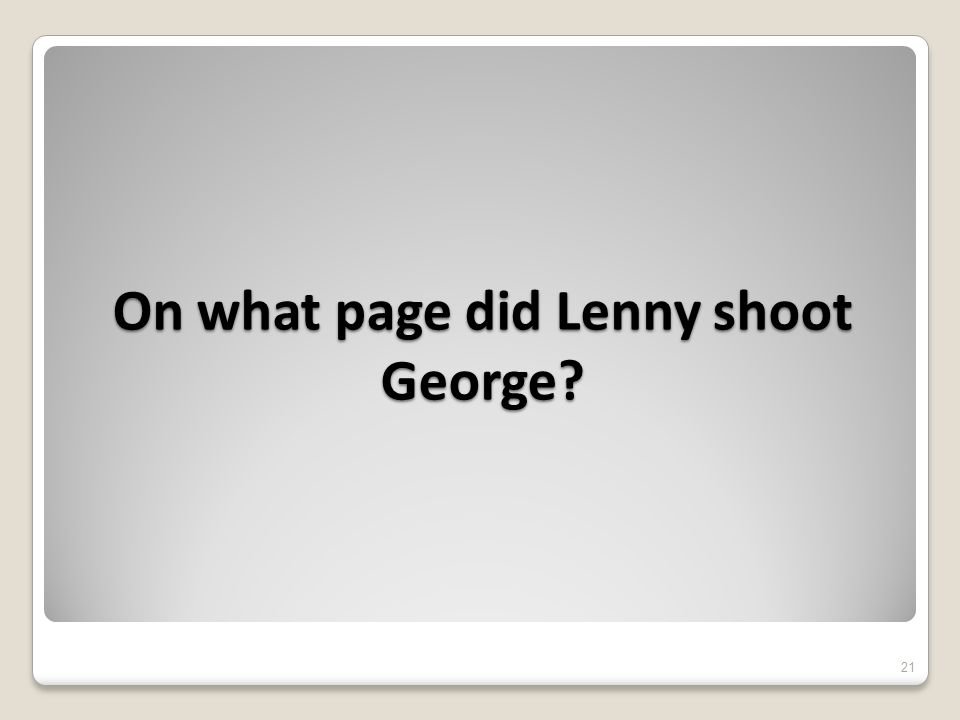On what page did Lenny shoot George 21