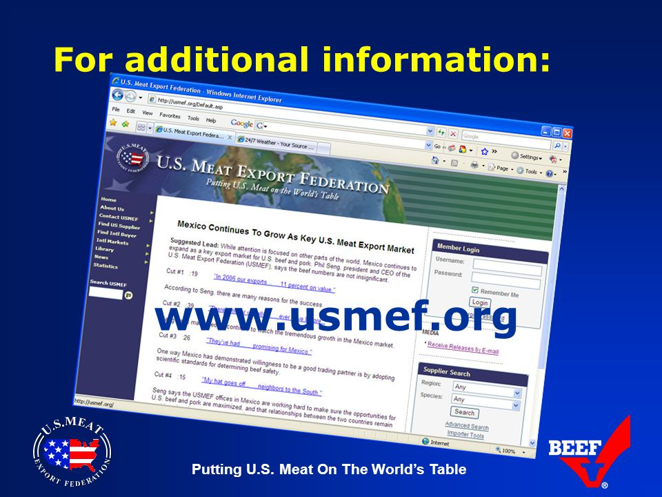 Putting U.S. Meat On The World's Table www.usmef.org For additional information: