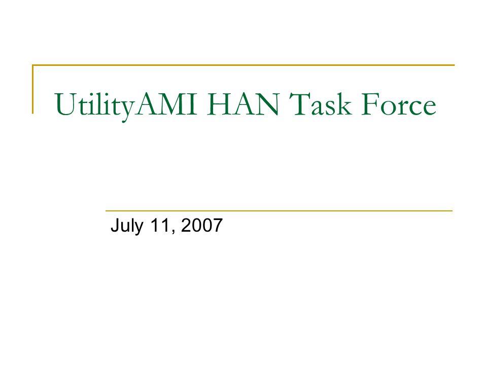UtilityAMI HAN Task Force July 11, 2007