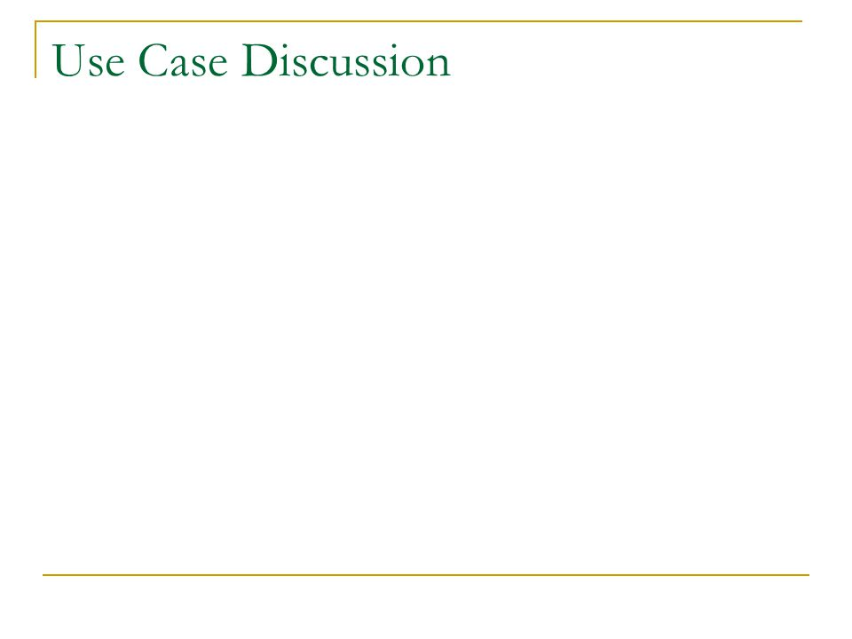 Use Case Discussion