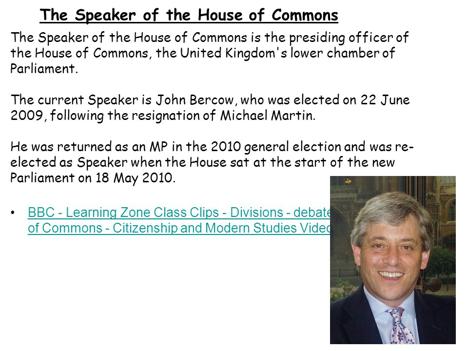 The Speaker of the House of Commons is the presiding officer of the House of Commons, the United Kingdom's lower chamber of Parliament. The current Sp