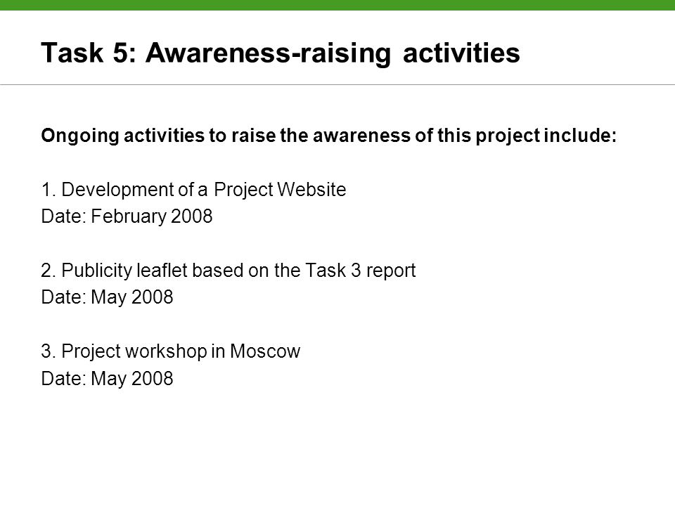 Task 5: Awareness-raising activities Ongoing activities to raise the awareness of this project include: 1.