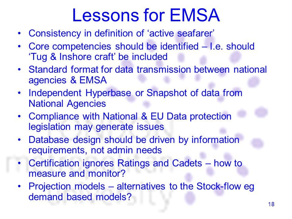 18 Lessons for EMSA Consistency in definition of 'active seafarer' Core competencies should be identified – I.e.
