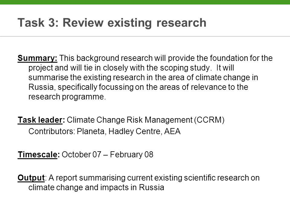 Task 3: Review existing research Summary: This background research will provide the foundation for the project and will tie in closely with the scoping study.