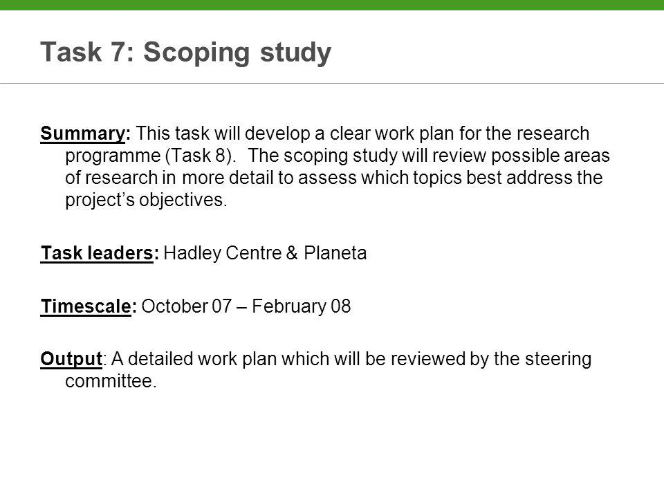 Task 7: Scoping study Summary: This task will develop a clear work plan for the research programme (Task 8).