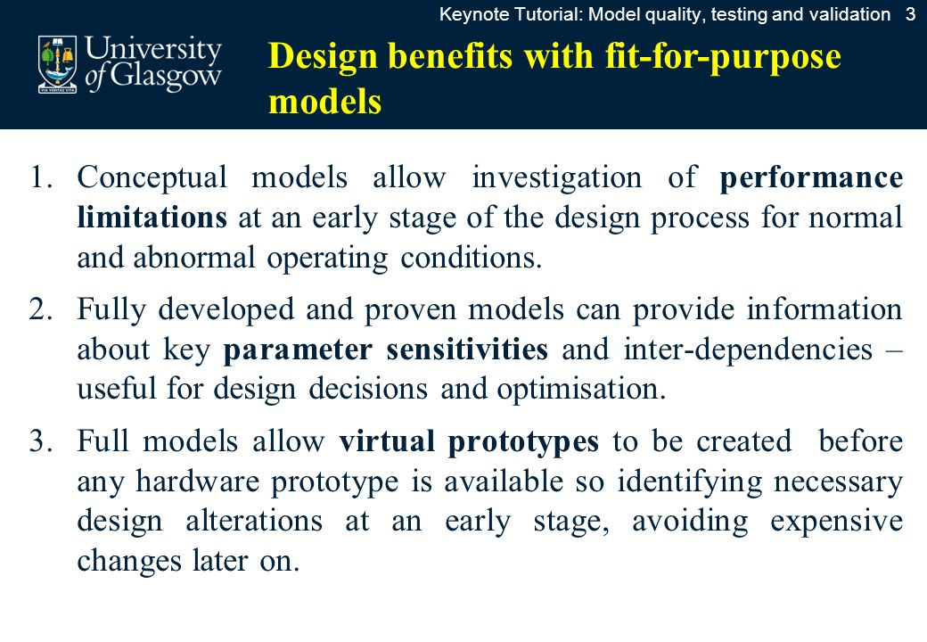 Discussion: Model quality in design  The more demanding the design specification the more important is the fitness-for-purpose of models used in design.