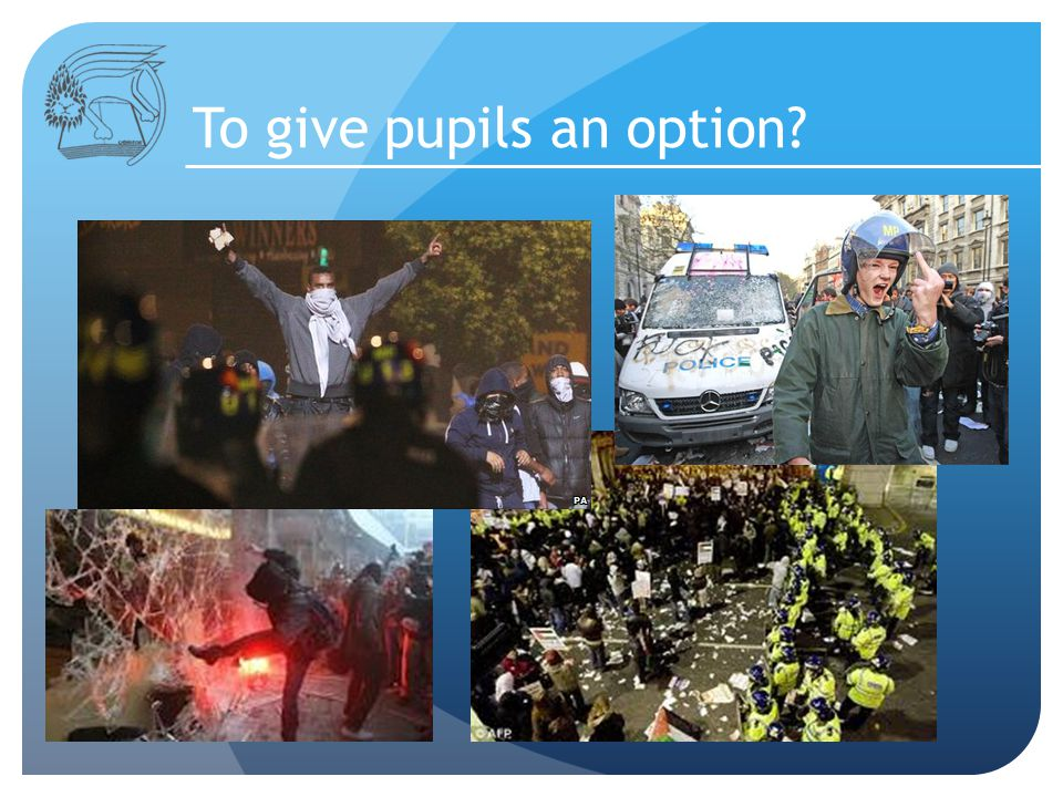 To give pupils an option?