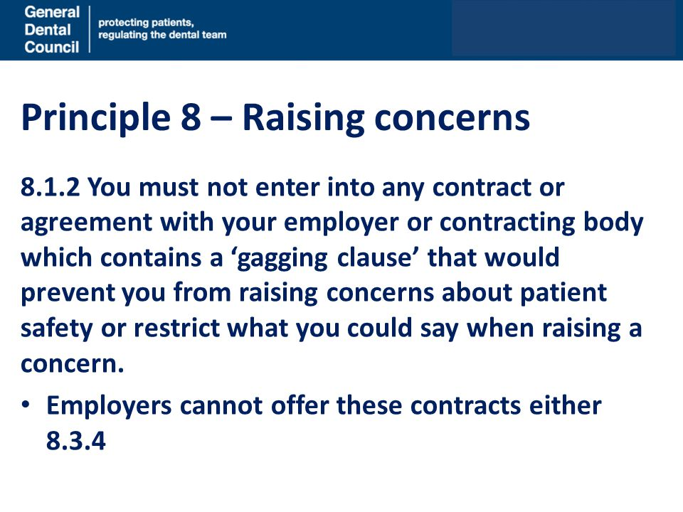 Principle 8 – Raising concerns 8.1.2 You must not enter into any contract or agreement with your employer or contracting body which contains a 'gaggin