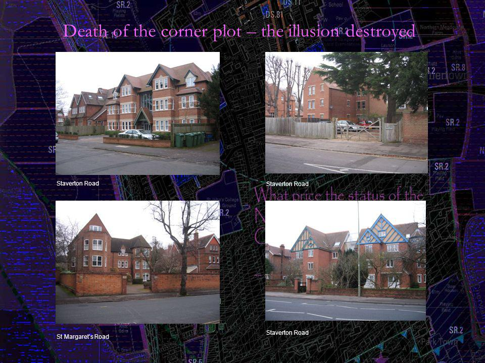 Death of the corner plot – the illusion destroyed Staverton Road St Margaret's Road Staverton Road