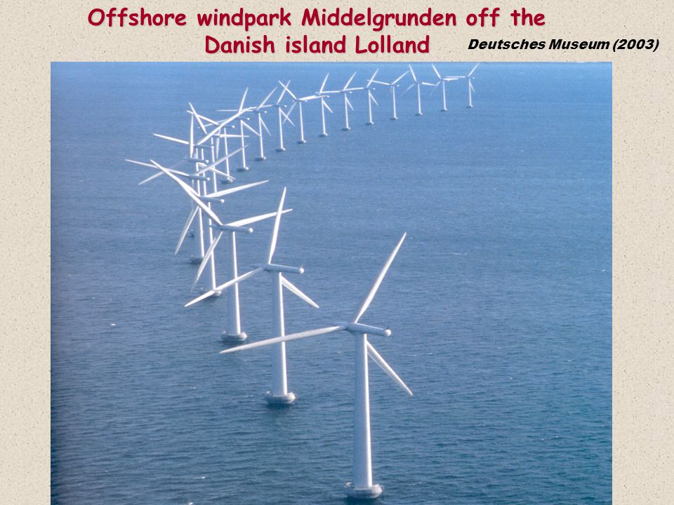 Deutsches Museum (2003) Offshore windpark Middelgrunden off the Danish island Lolland