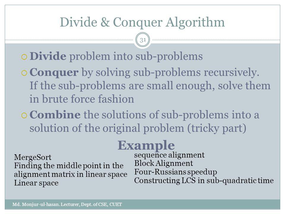 Divide & Conquer Algorithm Md.Monjur-ul-hasan. Lecturer, Dept.