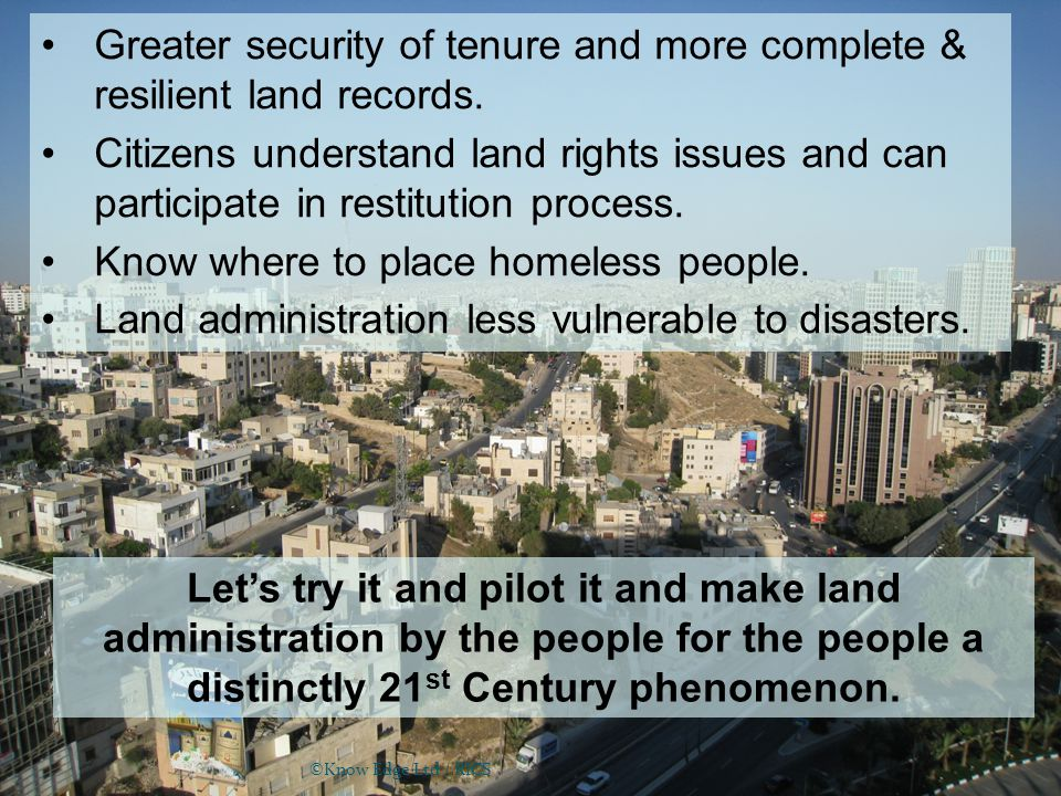 6 Know Edge Ltd6 Let's try it and pilot it and make land administration by the people for the people a distinctly 21 st Century phenomenon.