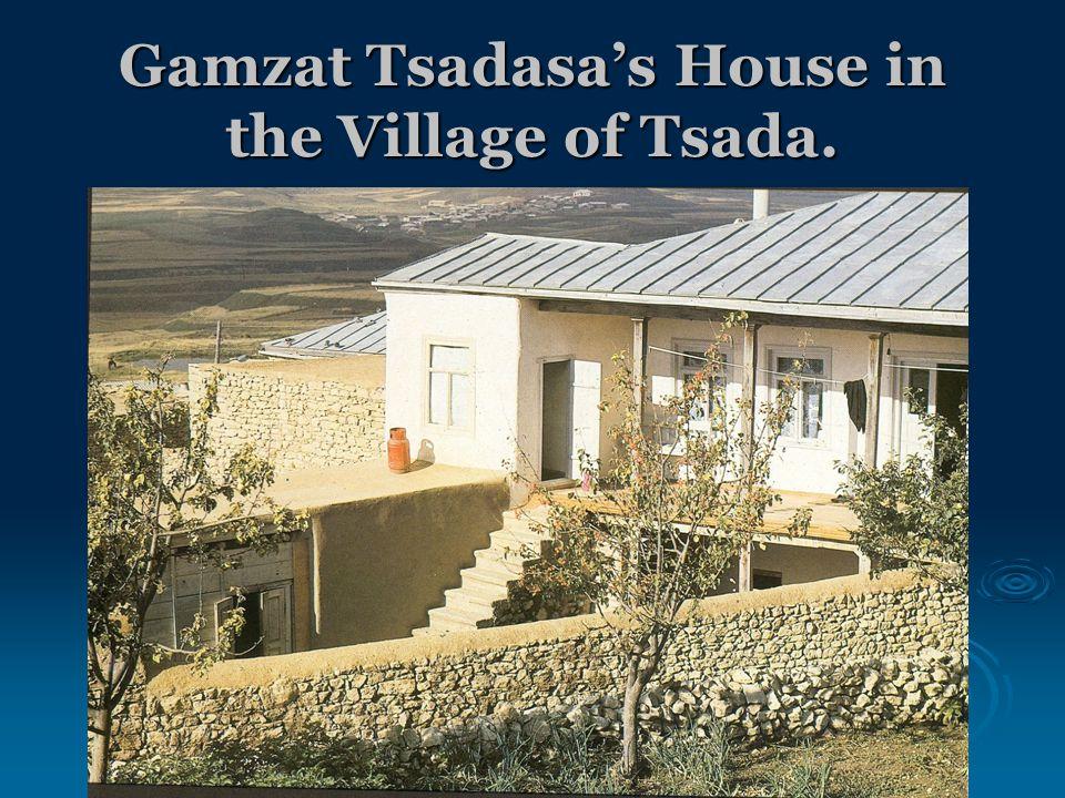 Gamzat Tsadasa's House in the Village of Tsada.