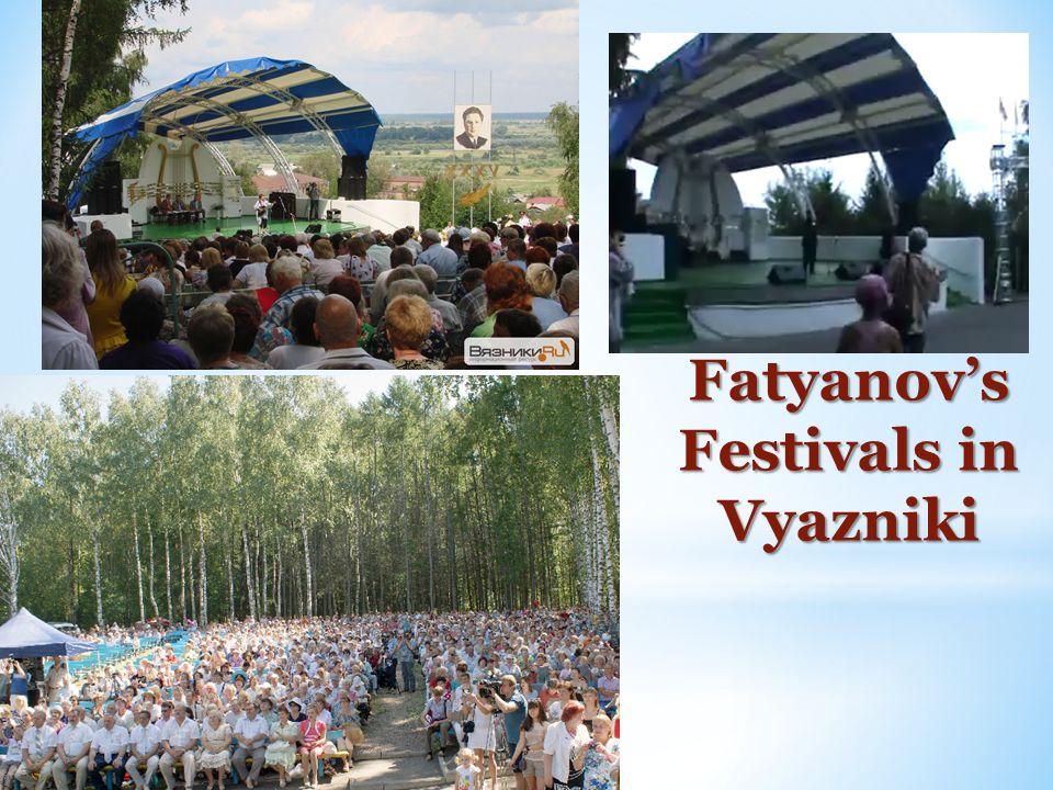 Fatyanov's Festivals in Vyazniki