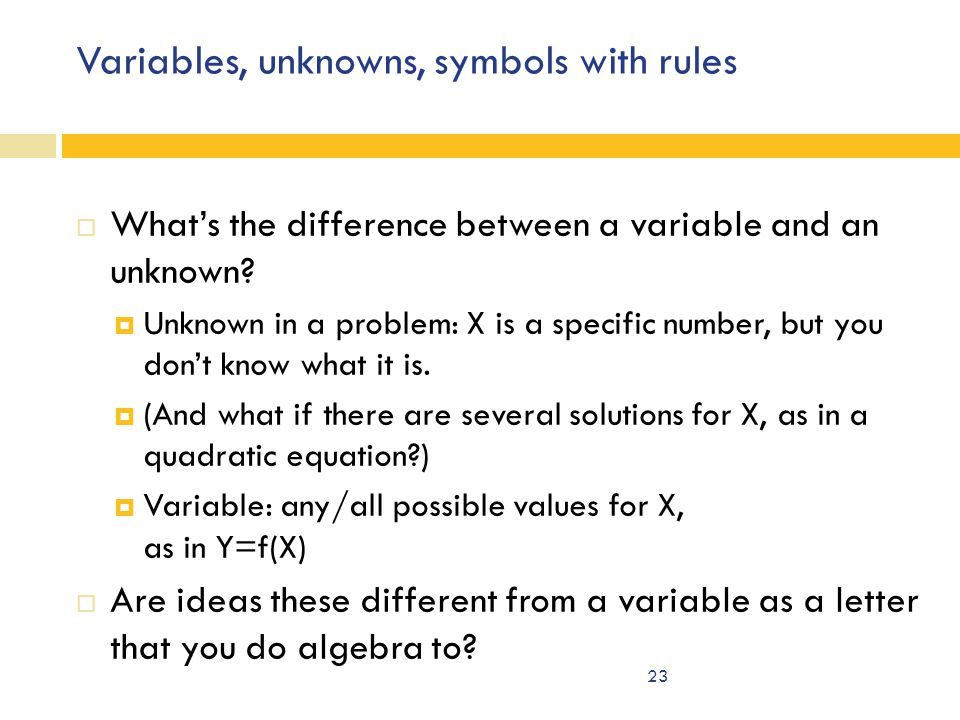 Variables, unknowns, symbols with rules  What's the difference between a variable and an unknown.