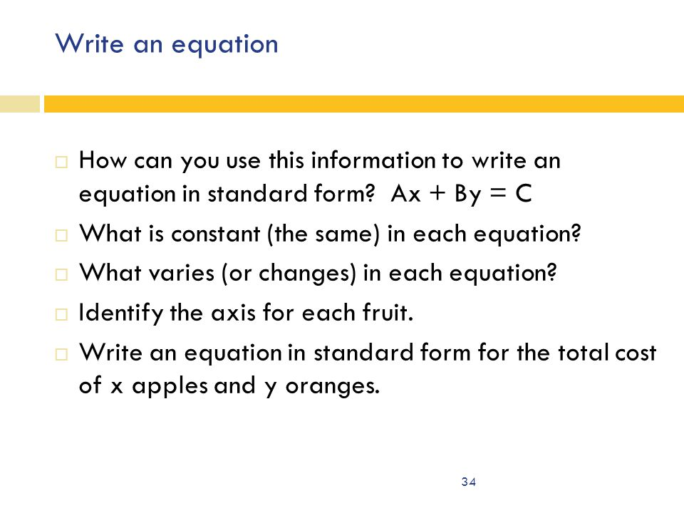 Write an equation  How can you use this information to write an equation in standard form.