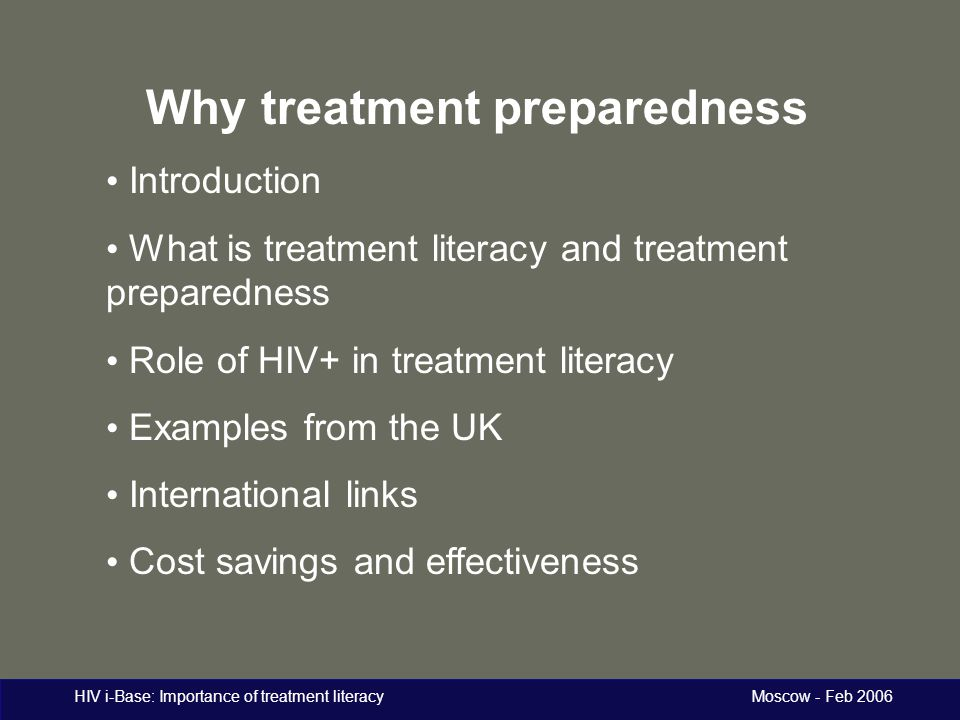 HIV i-Base: Importance of treatment literacy Moscow - Feb 2006 Why treatment literacy?