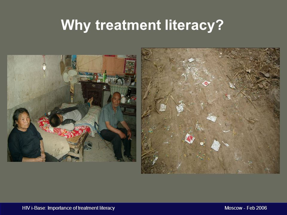 HIV i-Base: Importance of treatment literacy Moscow - Feb 2006 Why treatment literacy