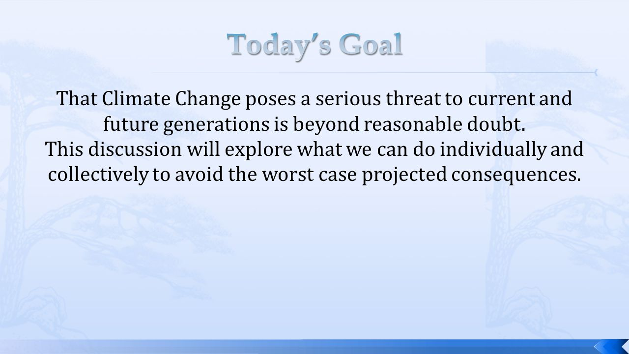 That Climate Change poses a serious threat to current and future generations is beyond reasonable doubt.