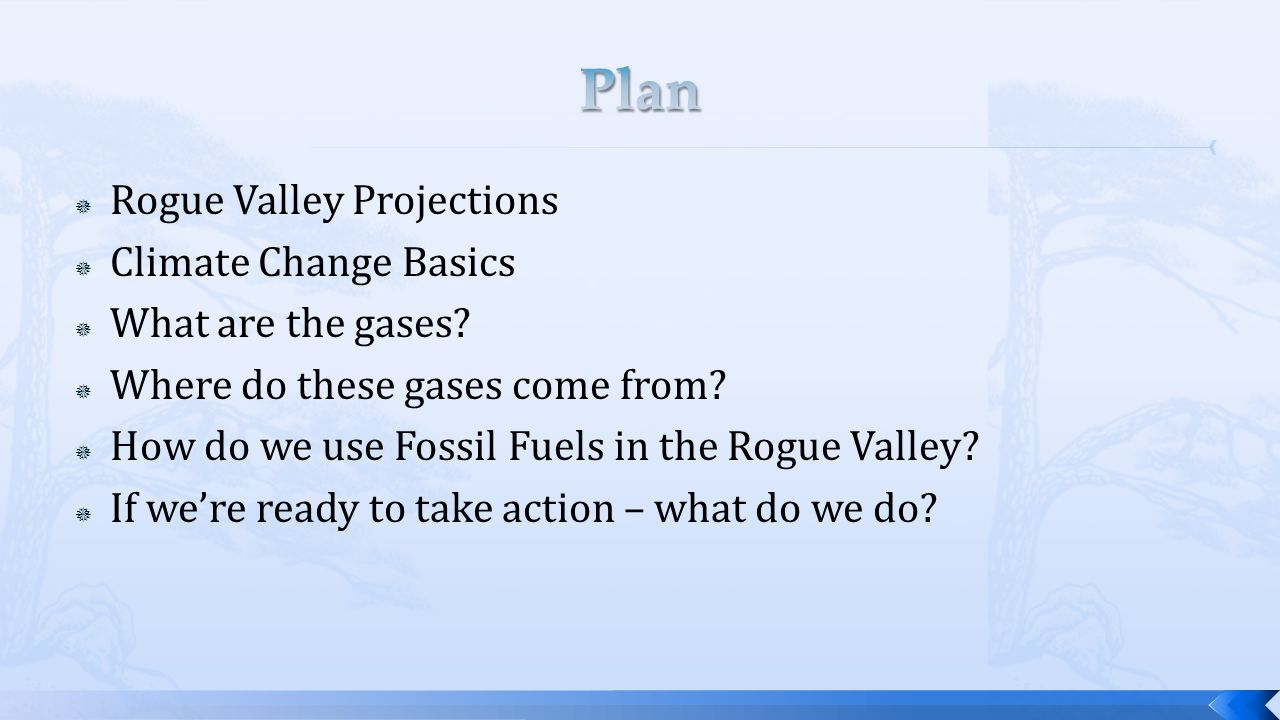  Rogue Valley Projections  Climate Change Basics  What are the gases.