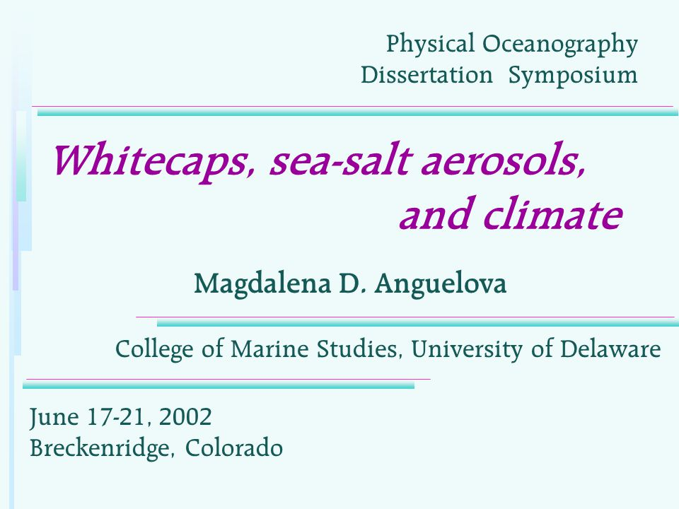 Whitecaps, sea-salt aerosols, and climate Magdalena D.