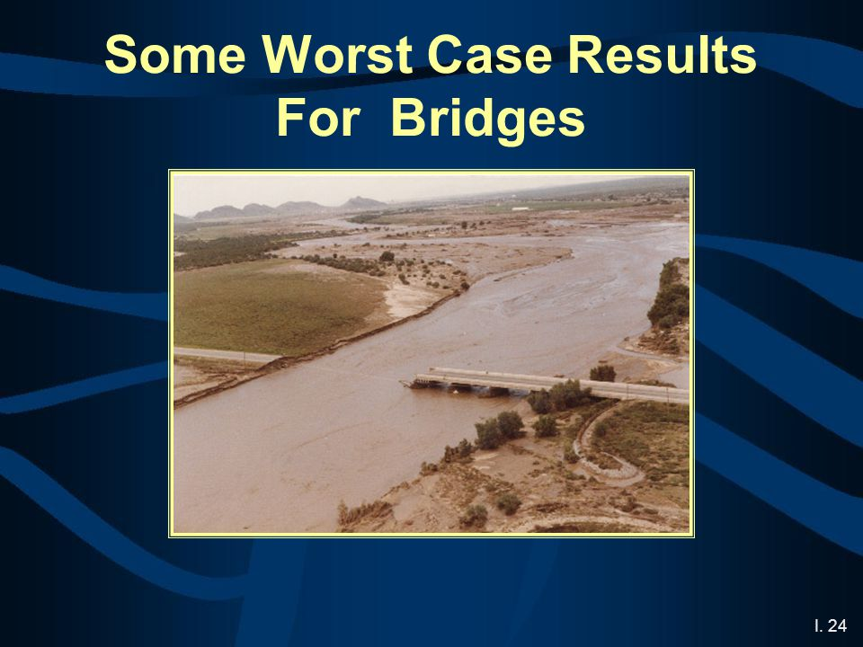 I. 24 Some Worst Case Results For Bridges