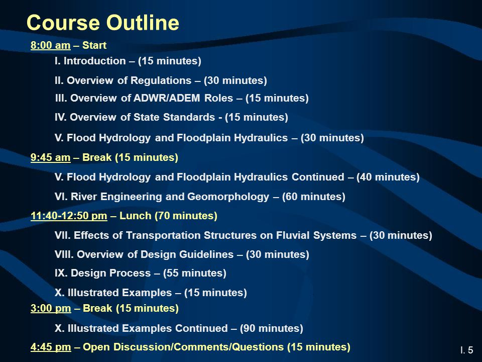 I. 5 Course Outline 8:00 am – Start I. Introduction – (15 minutes) II.