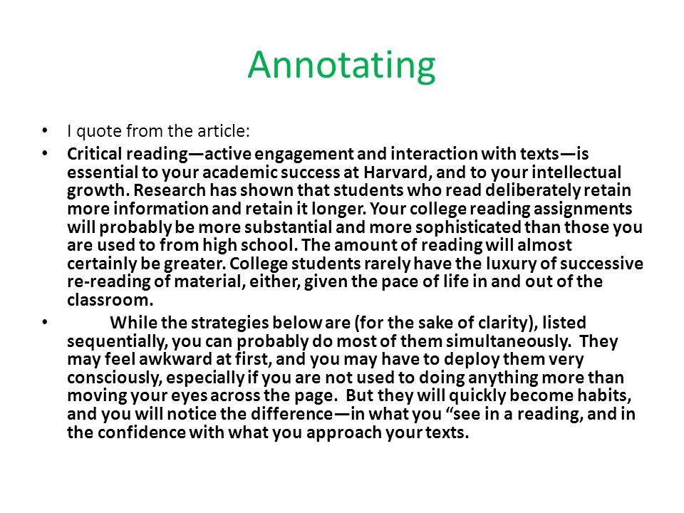 Annotating The article goes on to give suggestions that include previewing, annotating, summarizing and analyzing, looking for patterns, contextualizing and comparing and contrasting and reminds students that all the above contribute to thoughtful reading.