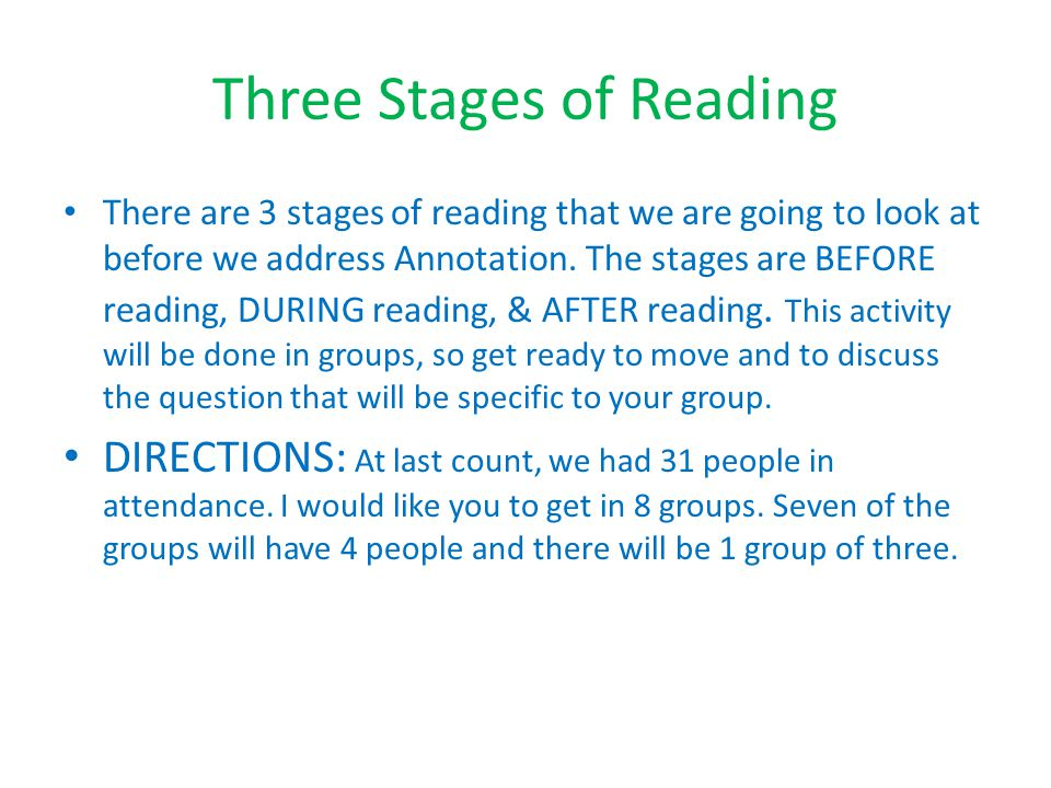 Three Stages of Reading (continued) When you have established your group, raise your hand and I will give you a 4x6 card.