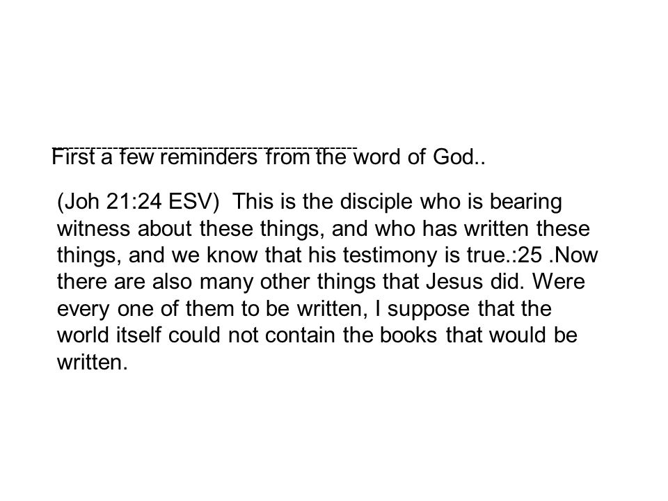 ------------------------------------------------------- First a few reminders from the word of God..