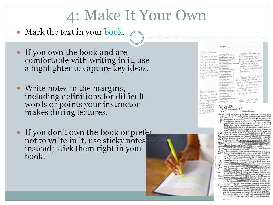 5: Summarize Be certain you ve understood what you ve read by stopping after each chunk of text and summarize the main ideas.