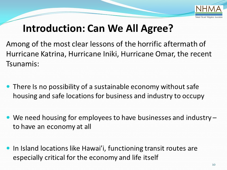 10 Introduction: Can We All Agree? Among of the most clear lessons of the horrific aftermath of Hurricane Katrina, Hurricane Iniki, Hurricane Omar, th