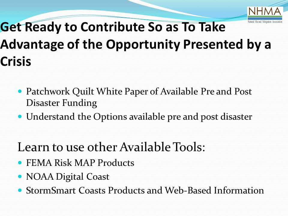 Get Ready to Contribute So as To Take Advantage of the Opportunity Presented by a Crisis Patchwork Quilt White Paper of Available Pre and Post Disaste