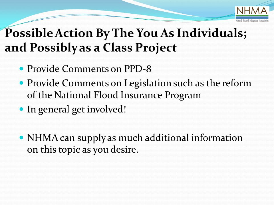 Possible Action By The You As Individuals; and Possibly as a Class Project Provide Comments on PPD-8 Provide Comments on Legislation such as the refor