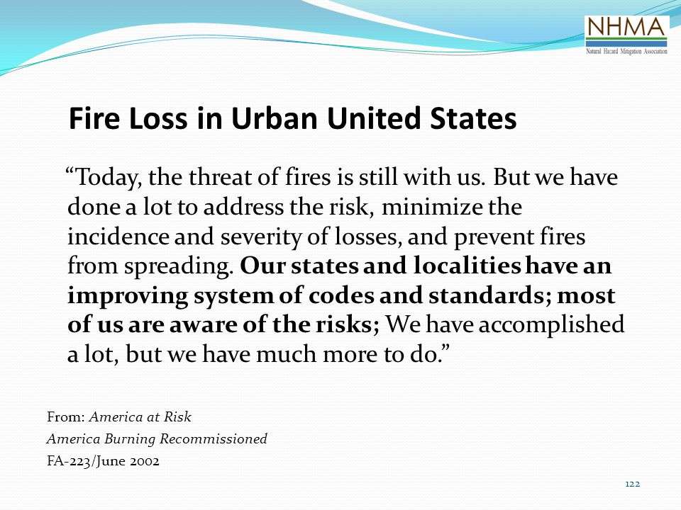 "Fire Loss in Urban United States ""Today, the threat of fires is still with us. But we have done a lot to address the risk, minimize the incidence and"