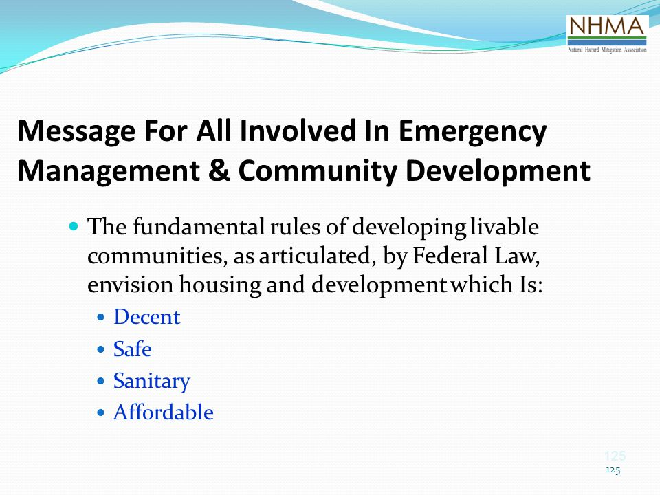 125 Message For All Involved In Emergency Management & Community Development The fundamental rules of developing livable communities, as articulated,